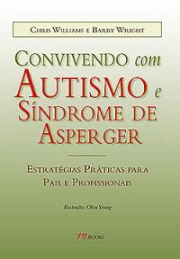 Convivendo com Autismo e Síndrome de Asperge - Inspirados pelo Autismo