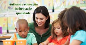 Autismo e educação inclusiva de qualidade (1)